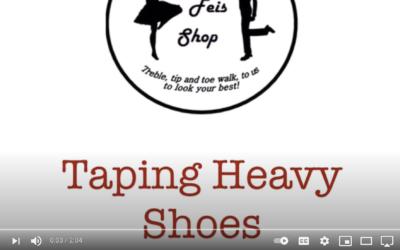 Taping Heavy Shoes | Irish Dancewear Guide